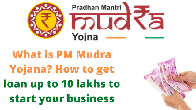 What is PM Mudra Yojana? How to get loan up to 10 lakhs to start your business