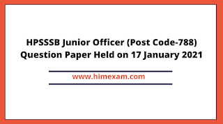 HPSSSB Junior Officer (Post Code-788) Question Paper Held on 17 January 2021