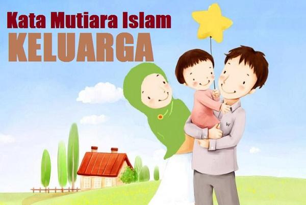 Kata Mutiara Islam Tentang Keluarga