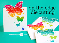 On the edge die cutting - video  - Jennifer McGuire