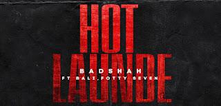 Hot Launde Lyrics By Badshah