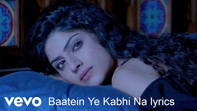Baatein Ye Kabhi Na lyrics
