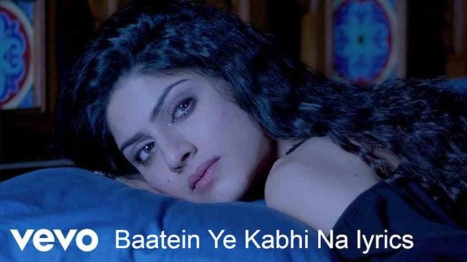 Baatein Ye Kabhi Na lyrics - Khamoshiyan|Arijit Singh|Ali Fazal