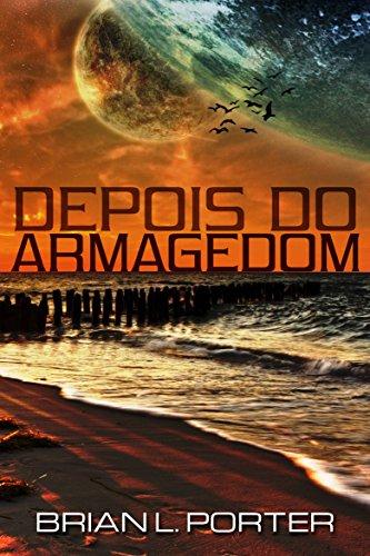 Depois do Armagedom - Brian L. Porter