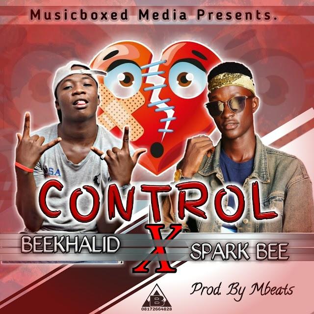 Music:Beekhalid X Spark Bee-Control Prod By Mbeatz