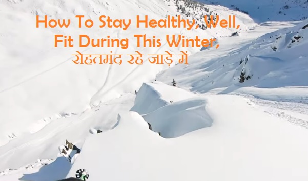 Tips to Stay Fit and Healthy This Winter, working out in the winter, foods that increase body heat