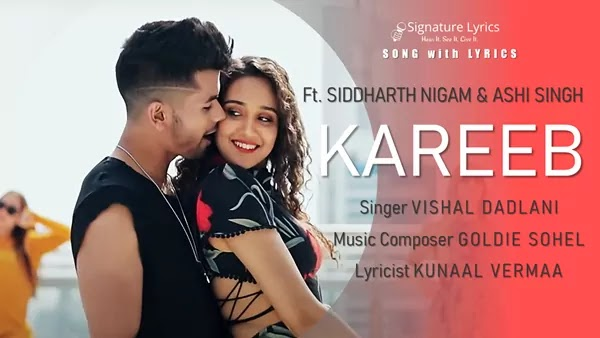 Kareeb Lyrics - Vishal Dadlani | Ft. Siddharth Nigam and Ashi Singh