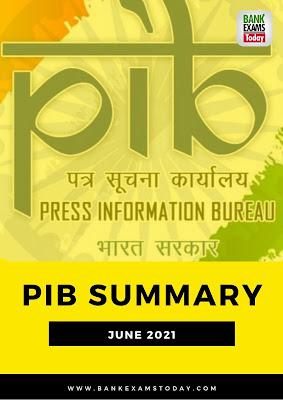 PIB Summary: June 2021