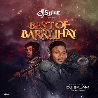 [Mixtape] DJ Salam – Best Of Barry Jhay Mix