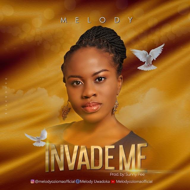 Music: Invade Me by Melody Ozioma