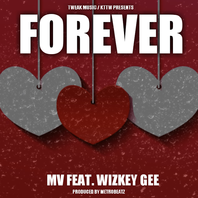 MV – Forever (Feat. Wizkey Gee)