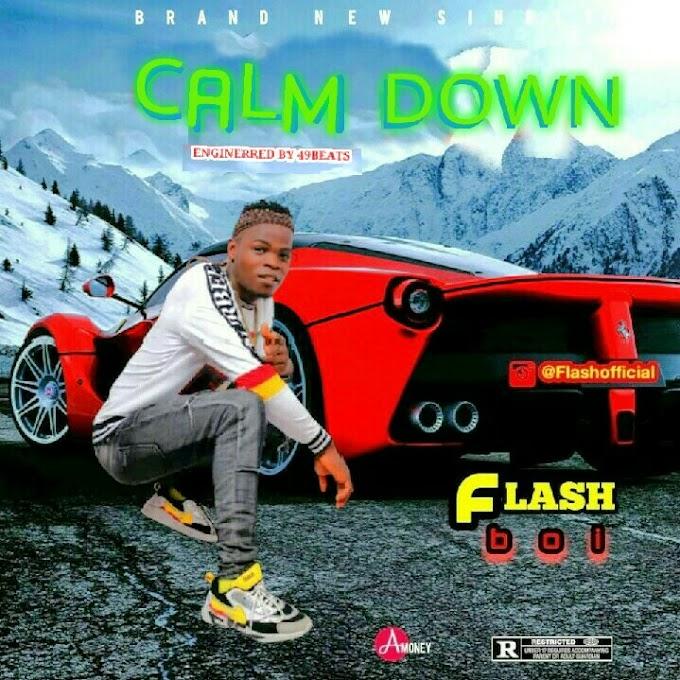 DOWNLOAD mp3 : Flashboi-CALM DOWN-Uniquezone