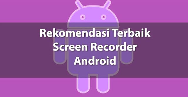 Aplikasi Rekam Layar Android Terbaik