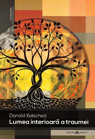 Donald Kalsched, Lumea interioara a traumei, Editura Herald
