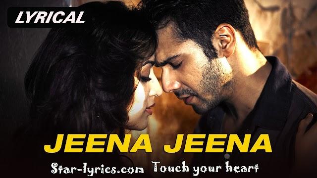 jenna jenna song lyrics || Atif aslam-Badlapur