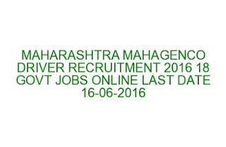 MAHARASHTRA MAHAGENCO DRIVER RECRUITMENT 2016 18 GOVT JOBS ONLINE LAST DATE 16-06-2016