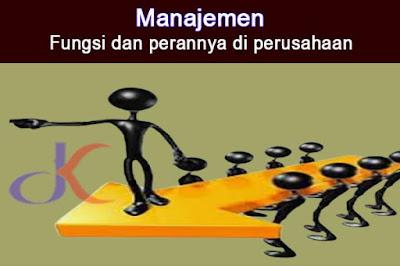 Manajemen   Fungsi dan perannya di perusahaan