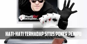 Tips Menghindari Penipuan Permainan Poker Online, Trik Terhindar Dari Bandar Poker Penipu