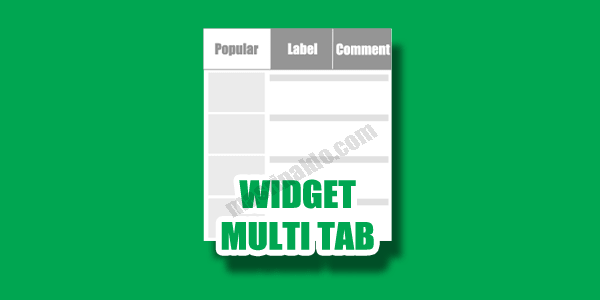 cara membuat widget 3 in 1 di sidebar blogger multi tab