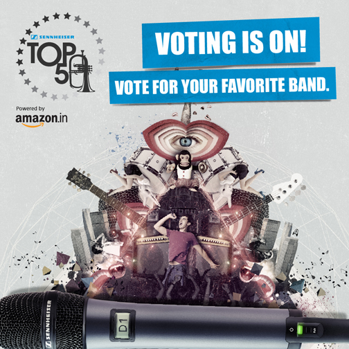 Vote for your favorite bands to help them win Sennheiser TOP 50 - India's first music contest for emerging bands