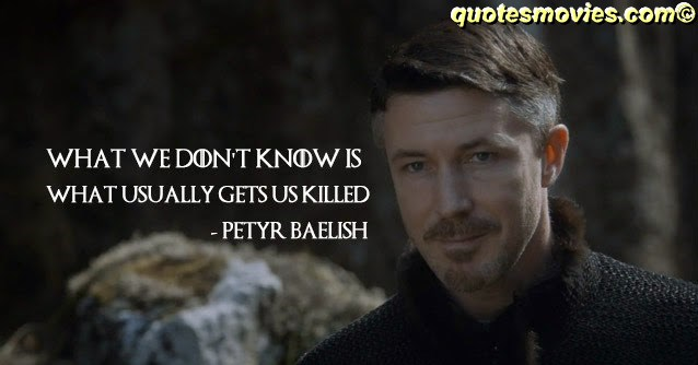 Peyr Baleish  Game of Thrones Quotes