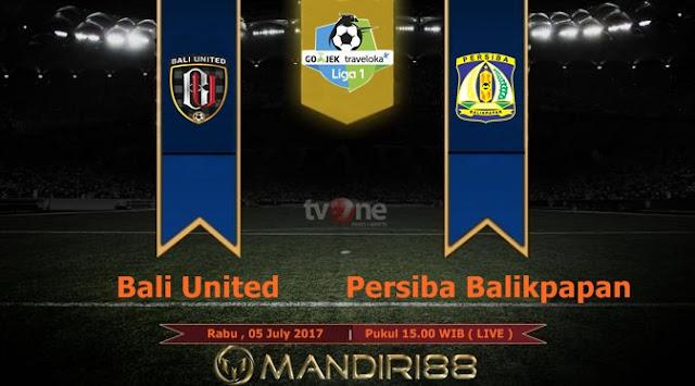 Prediksi Bola : Bali United Vs Persiba Balikpapan , Rabu 05 July 2017 Pukul 15.00 WIB @ TVONE
