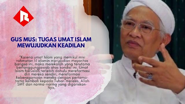 Gus Mus: Tugas Umat Islam Mewujudkan Keadilan