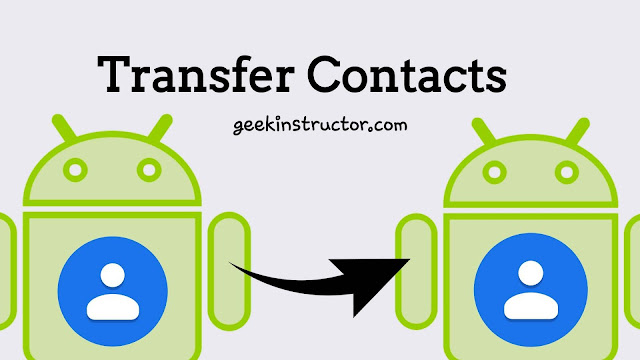 Transfer contacts to new Android phone
