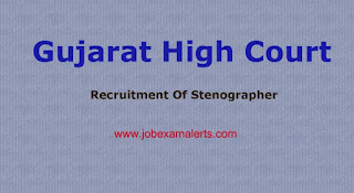 Gujarat High Court Recruitment - Stenographer