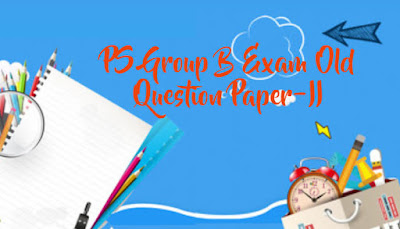 PS Group B Exam Old Question Paper II