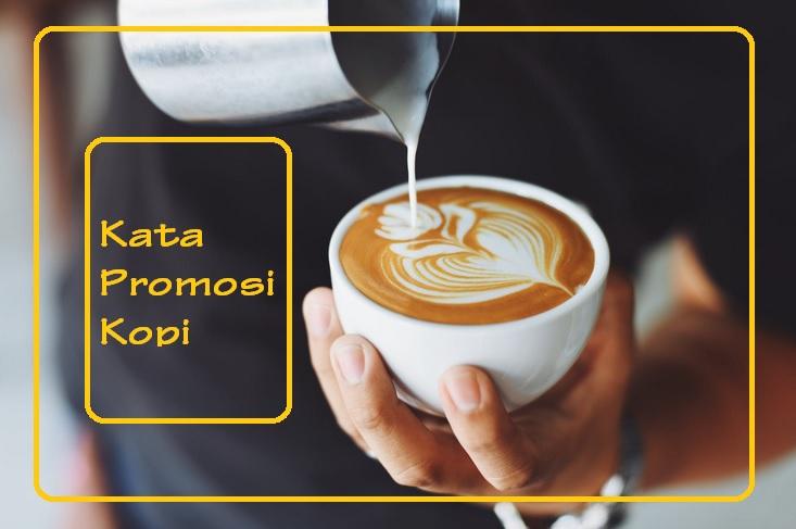 kata kata promosi kopi