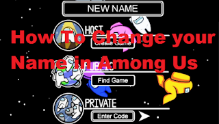 How to Change Name Among Us on a smartphone or laptop [Work]