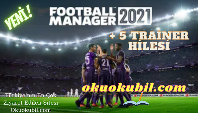 Football Manager 2021 PC Transfer Bütçesi +5 Trainer Hilesi İndir 2021