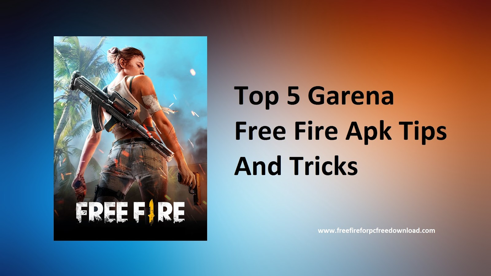 Top 5 Garena Free Fire Apk Tips And Tricks