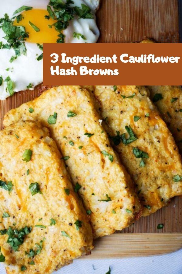 3 Ingredient Cauliflower Hash Browns