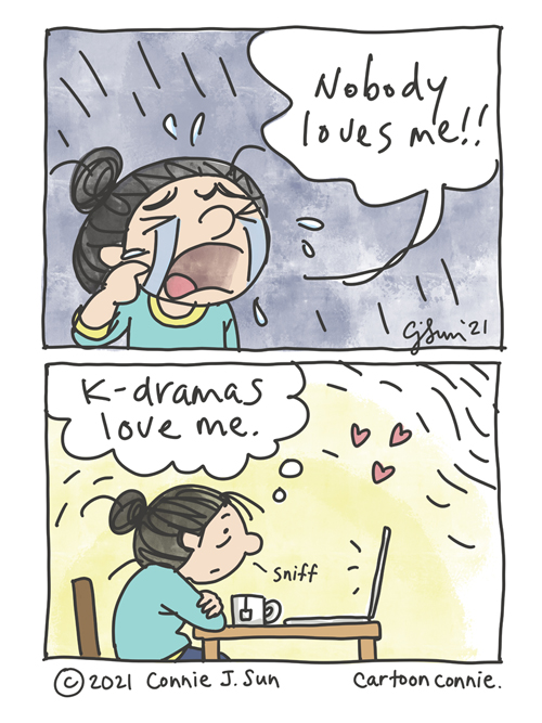 """Two-panel comic of a girl with a bun, sobbing dramatically in panel one: """"Nobody loves me!!"""" Cut-to girl, sitting in front of a laptop, a bit frayed but sedate. She thinks to herself, """"K-dramas love me."""" Sketchbook comic strip by Connie Sun, cartoonconnie"""