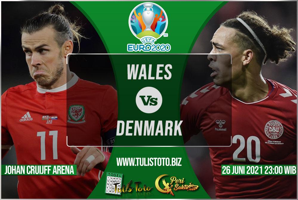 Prediksi Wales vs Denmark 26 Juni 2021