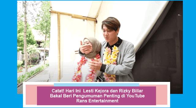 Catat Hari Ini berita terbaru Lesti Kejora dan Rizky Billar Bakal Beri Pengumuman Penting di YouTube Rans Entertainment