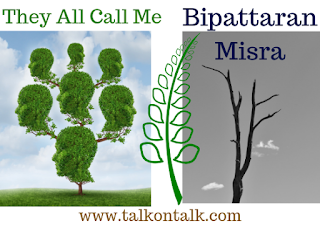 They All Call Me  --   Bipattaran Misra
