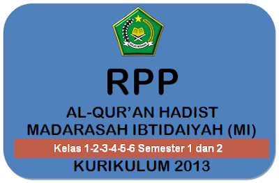 RPP Al-Qur'an Hadis Kelas 1 s/d Kelas 6 MI Semester 1 dan 2