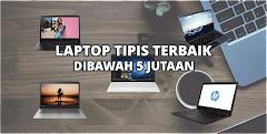 5 Laptop Tipis Terbaik Dibawah 5 Jutaan + SSD/FHD/RAM 4GB/Windows 10 Paling Dicari