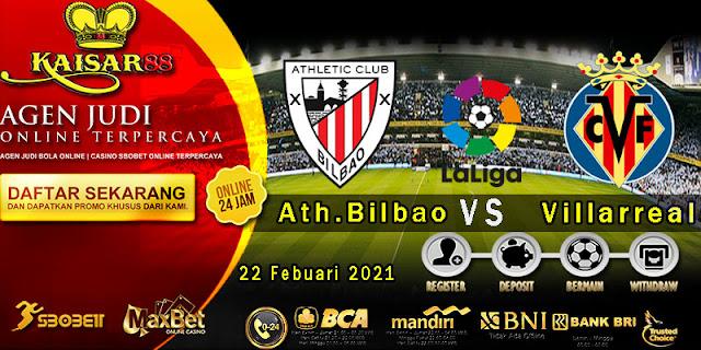 Prediksi Bola Terpercaya Liga Spanyol Ath.Bilbao vs Villarreal 22 Februari 2021