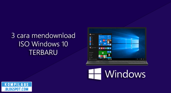 3 cara mendownload ISO Windows 10 terbaru