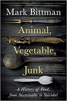 Animal, Vegetable, Junk by Mark Bittman (Book cover)