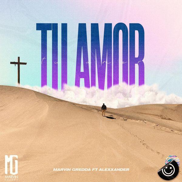 Marvin Gredda – Tu Amor (Feat.Alexxander) (Single) 2021 (Exclusivo WC)