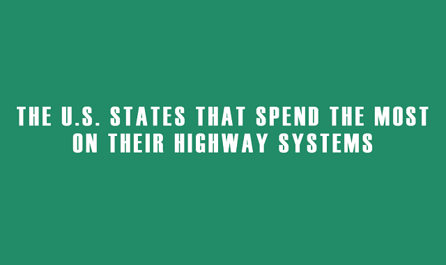 The U.S. States That Spend the Most on Their Highway Systems