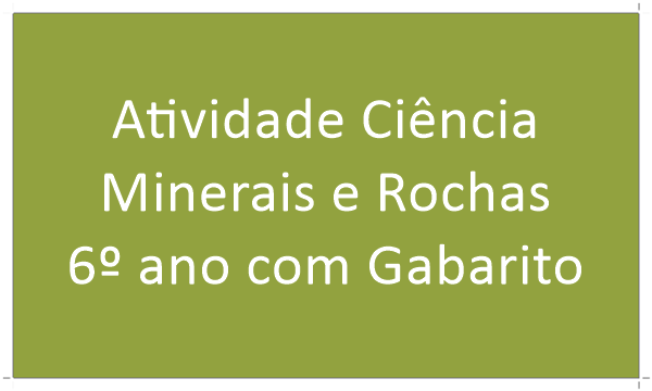 atividade-minerais-e-rochas-ciencia-6-ano-com-gabarito