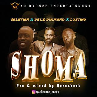 DOWNLOAD MP3: Solution - Sho Ma ft. Dele Diamond & Lascino