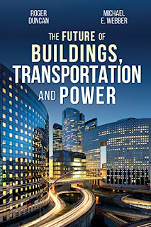 The Future of Buildings, Transportation and Power book promotion by Roger Duncan