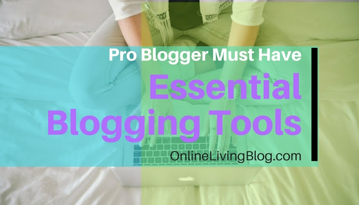 15 Essential Tools Every Ambitious Blogger Needs